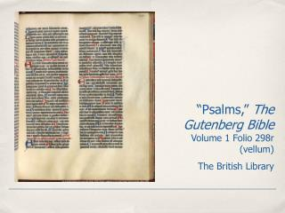 """Psalms,""  The Gutenberg Bible Volume 1 Folio 298r (vellum) The British Library"
