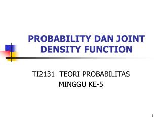 PROBABILITY DAN JOINT DENSITY FUNCTION