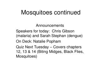Mosquitoes continued