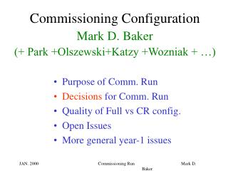 Commissioning Configuration Mark D. Baker  (+ Park +Olszewski+Katzy +Wozniak + …)