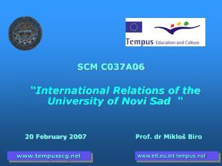 "SCM  C037A06 "" International Relations of the University of Novi Sad  """