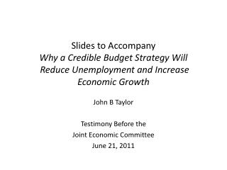 John B Taylor Testimony Before the Joint Economic Committee June 21, 2011