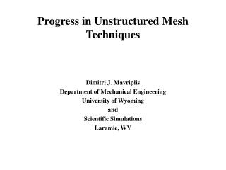 Progress in Unstructured Mesh Techniques