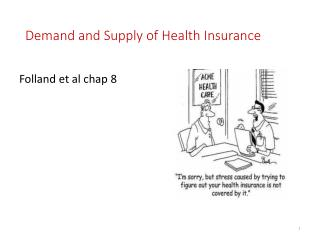 Demand and Supply of Health Insurance