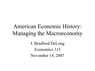 American Economic History: Managing the Macroeconomy