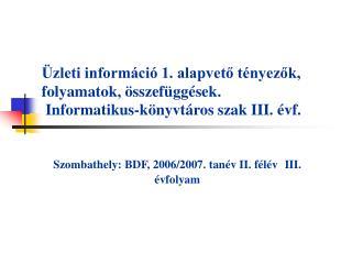 Szombathely: BDF, 2006/2007. tanév II. félév  III. évfolyam