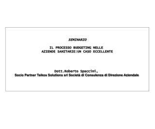 SEMINARIO IL PROCESSO BUDGETING NELLE  AZIENDE SANITARIE:UN CASO ECCELLENTE