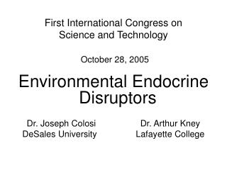 First International Congress on  Science and Technology October 28, 2005
