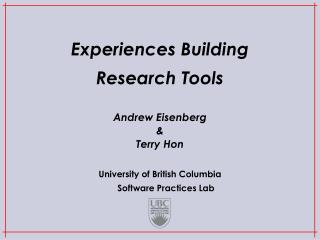 Experiences Building  Research Tools