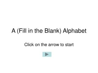 A Fill in the Blank Alphabet