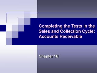 Completing the Tests in the Sales and Collection Cycle: Accounts Receivable