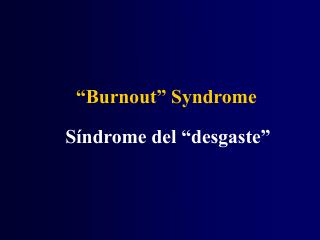 """Burnout"" Syndrome"
