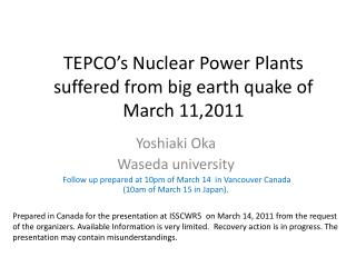 TEPCO's Nuclear Power Plants suffered from big earth quake of March 11,2011