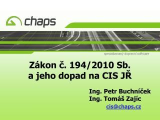 Zákon č. 194 / 2010 Sb. a jeho dopad na CIS JŘ