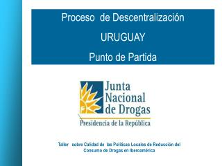 Proceso  de Descentralización  URUGUAY Punto de Partida