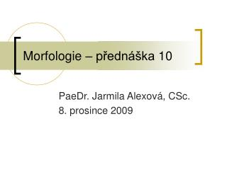 Morfologie – p řednáška  10