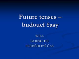 Future tenses – budoucí časy