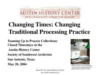 Changing Times: Changing Traditional Processing Practice
