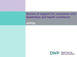 Review of support for customers with disabilities and health conditions APPDG