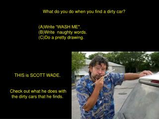 What do you do when you find a dirty car