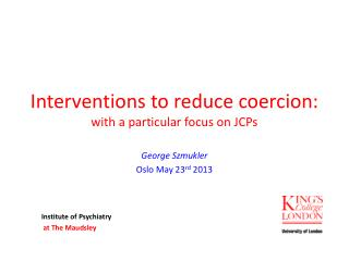 Interventions to reduce coercion: with a particular focus on JCPs