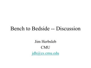 Bench to Bedside -- Discussion