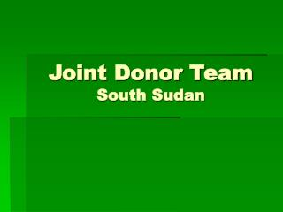 Joint Donor Team  South Sudan