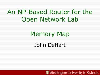 An NP-Based Router for the Open Network Lab Memory Map