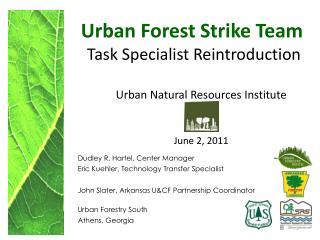 Urban Forest Strike Team  Task Specialist Reintroduction