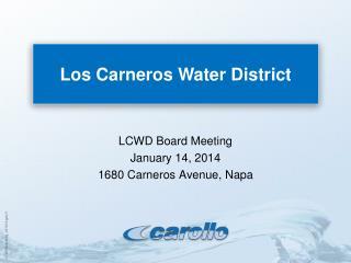 LCWD Board Meeting January 14, 2014 1680 Carneros Avenue, Napa