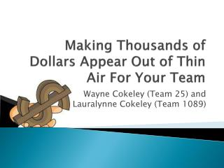 Making Thousands of Dollars Appear Out of Thin Air For Your Team