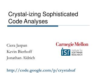 Crystal-izing Sophisticated Code Analyses