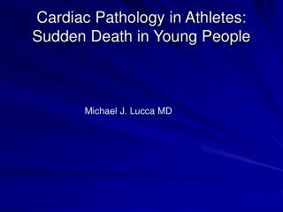 Cardiac Pathology in Athletes: Sudden Death in Young People