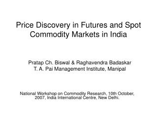 Price Discovery in Futures and Spot Commodity Markets in India