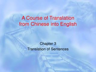 A Course of Translation  from Chinese into English
