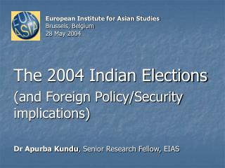 The 2004 Indian Elections (and Foreign Policy/Security implications)