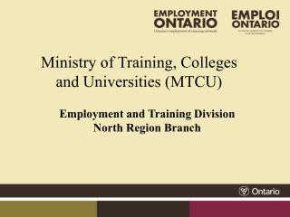 Ministry of Training, Colleges and Universities (MTCU)
