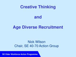 Creative Thinking and Age Diverse Recruitment