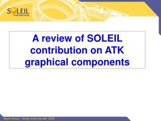 A review of SOLEIL contribution on ATK graphical components