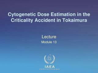 Cytogenetic Dose Estimation in the Criticality Accident in Tokaimura