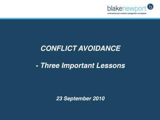 CONFLICT AVOIDANCE - Three Important Lessons 23 September 2010