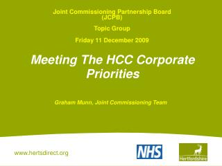 Joint Commissioning Partnership Board  (JCPB)  Topic Group  Friday 11 December 2009