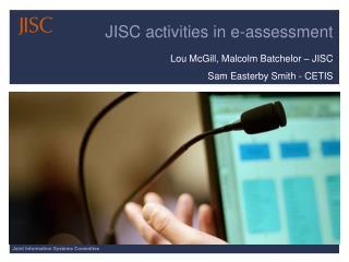 JISC activities in e-assessment