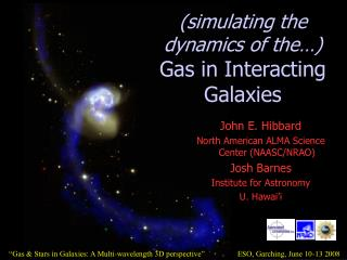 (simulating the dynamics of the…) Gas in Interacting Galaxies