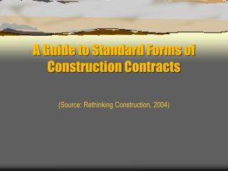 A Guide to Standard Forms of Construction Contracts