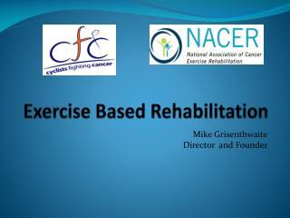 Exercise Based Rehabilitation