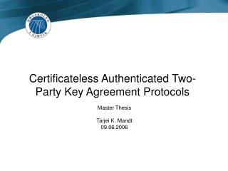 Certificateless Authenticated Two-Party Key Agreement Protocols