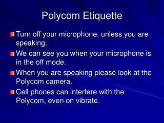 Polycom Etiquette