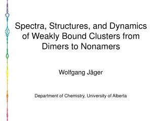 Spectra, Structures, and Dynamics of Weakly Bound Clusters from Dimers to Nonamers