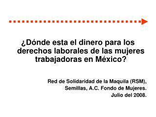 ¿Dónde esta el dinero para los derechos laborales de las mujeres trabajadoras en México?
